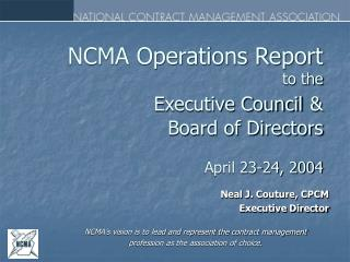 NCMA Operations Report to the Executive Council &  Board of Directors  April 23-24, 2004