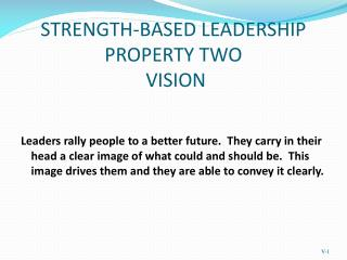 STRENGTH-BASED LEADERSHIP PROPERTY TWO   VISION