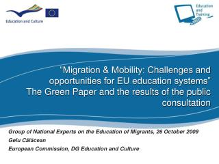 Group of National Experts on the Education of Migrants , 2 6  October 2009 Gelu C ălăcean