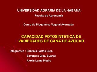 CAPACIDAD FOTOSINTÉTICA DE VARIEDADES DE CAÑA DE AZÚCAR