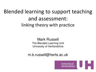 Blended learning to support teaching and assessment: linking theory with practice