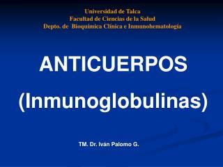 ANTICUERPOS (Inmunoglobulinas)