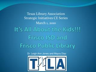 It's All About the Kids!!! Frisco ISD and  Frisco Public Library