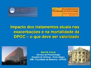 Marli M. Knorst Serviço de Pneumologia     Hospital de Clínicas - Porto Alegre