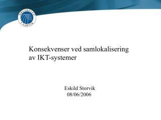 Konsekvenser ved samlokalisering  av IKT-systemer