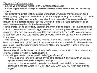 Trigger and DAQ – some notes  external vs internal has impact on DAQ synchronization needs