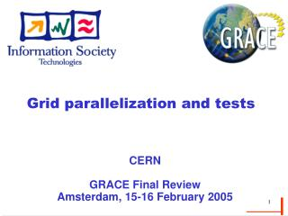 Grid parallelization and tests