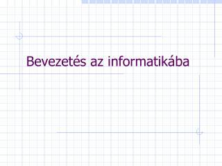 Bevezetés az informatikába