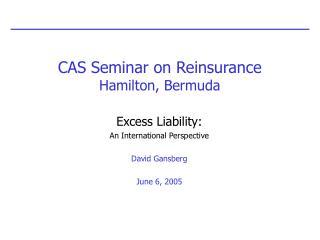 CAS Seminar on Reinsurance Hamilton, Bermuda
