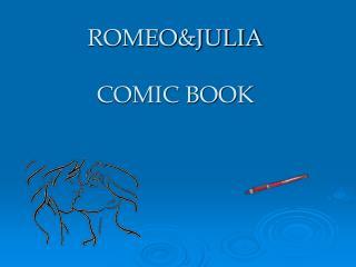 ROMEO&JULIA COMIC BOOK