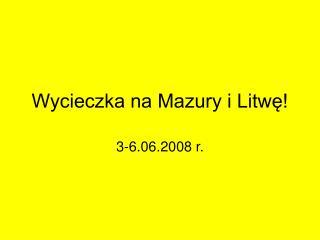 Wycieczka na Mazury i Litwę!