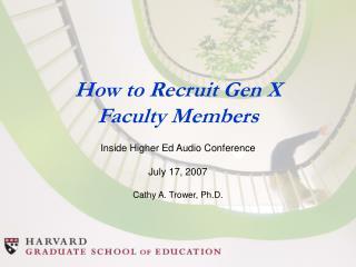How to Recruit Gen X  Faculty Members