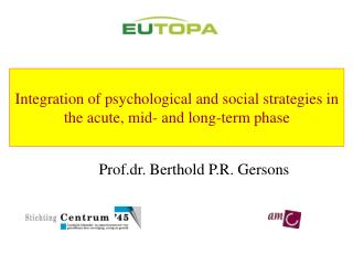 Integration of psychological and social strategies in the acute, mid- and long-term phase