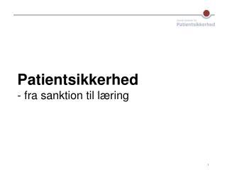 Patientsikkerhed   - fra sanktion til læring