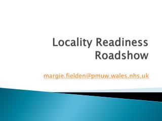 Locality Readiness  Roadshow