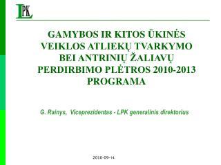 G. Rainys ,  Viceprezidentas - LPK generalinis direktorius