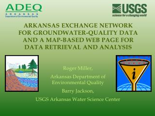 Roger Miller,  Arkansas Department of Environmental Quality Barry Jackson,
