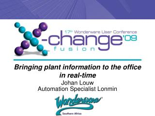 Bringing plant information to the office in real-time