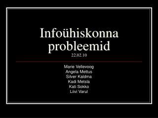 Infoühiskonna probleemid 22.02.10