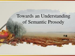 Towards an Understanding of Semantic Prosody