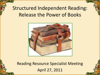 Structured Independent Reading: Release the Power of Books