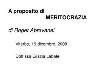 A proposito di                          MERITOCRAZIA di Roger Abravanel