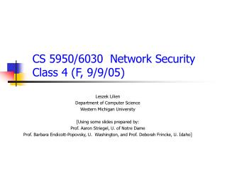CS 5950/6030  Network  Security Class  4  ( F , 9/ 9 /05)