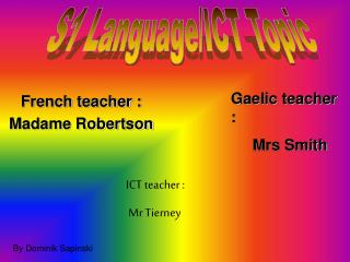 French teacher :  Madame Robertson