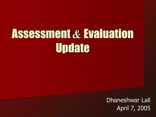 A ssessment  & E valuation Update