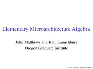 Elementary Microarchitecture Algebra