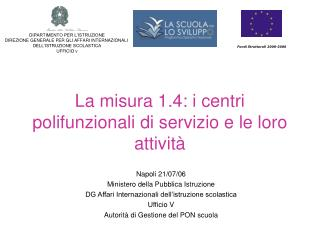 La misura 1.4: i centri polifunzionali di servizio e le loro attività