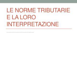 Le norme tributarie e la loro interpretazione