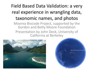 Field Based Data Validation: a very real experience in wrangling data, taxonomic names, and photos