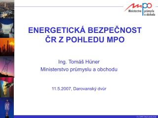 ENERGETICKÁ BEZPEČNOST ČR Z POHLEDU MPO