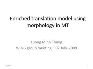 Enriched translation model using morphology in MT