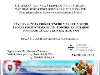 SLOVENSKÁ TECHNICKÁ UNIVERZITA V BRATISLAVE MATERIALOVOTECHNOLOGICKÁ FAKULTA V TRNAVE