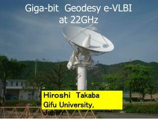 Giga-bit  Geodesy e-VLBI  at 22GHz