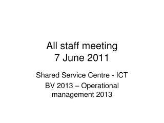 All staff meeting 7 June 2011