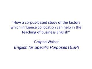 Crayton Walker English for Specific Purposes  ( ESP )