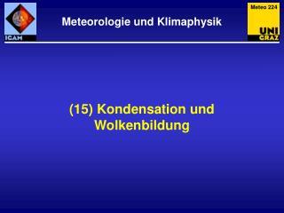 (15) Kondensation und Wolkenbildung