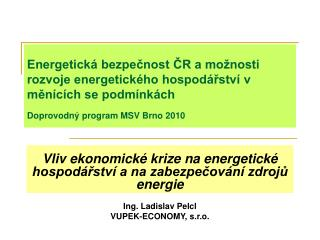 Vliv ekonomické krize na energetické hospodářství a na zabezpečování zdrojů energie