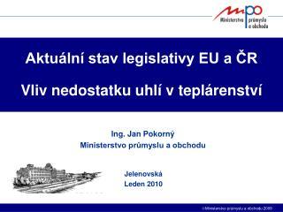 Aktuální stav legislativy EU a ČR  Vliv nedostatku uhlí v teplárenství