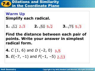 Warm Up Simplify each radical. 1. 2. 3.