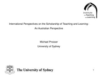 International Perspectives on the Scholarship of Teaching and Learning: An Australian Perspective   Michael Prosser Univ