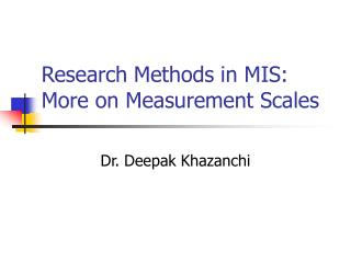Research Methods in MIS: More on Measurement Scales