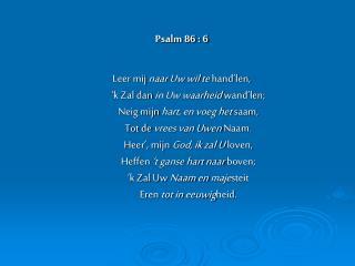 Psalm 86 : 6