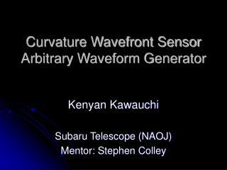 Curvature Wavefront Sensor Arbitrary Waveform Generator