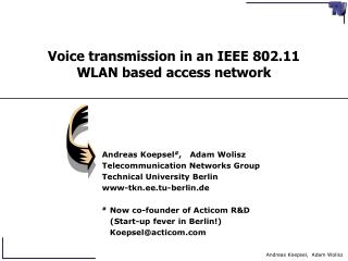 Voice transmission in an IEEE 802.11 WLAN based access network