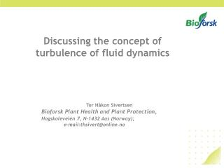 Discussing the concept of turbulence of fluid dynamics