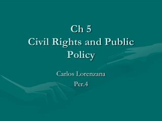 Ch 5 Civil Rights and Public Policy